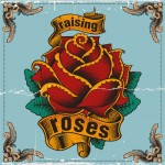 Raising Roses