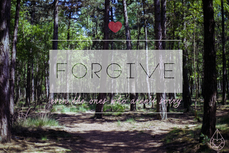 forgive even the ones who aren't sorry