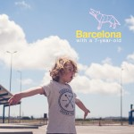 Barcelona with a 7-year-old